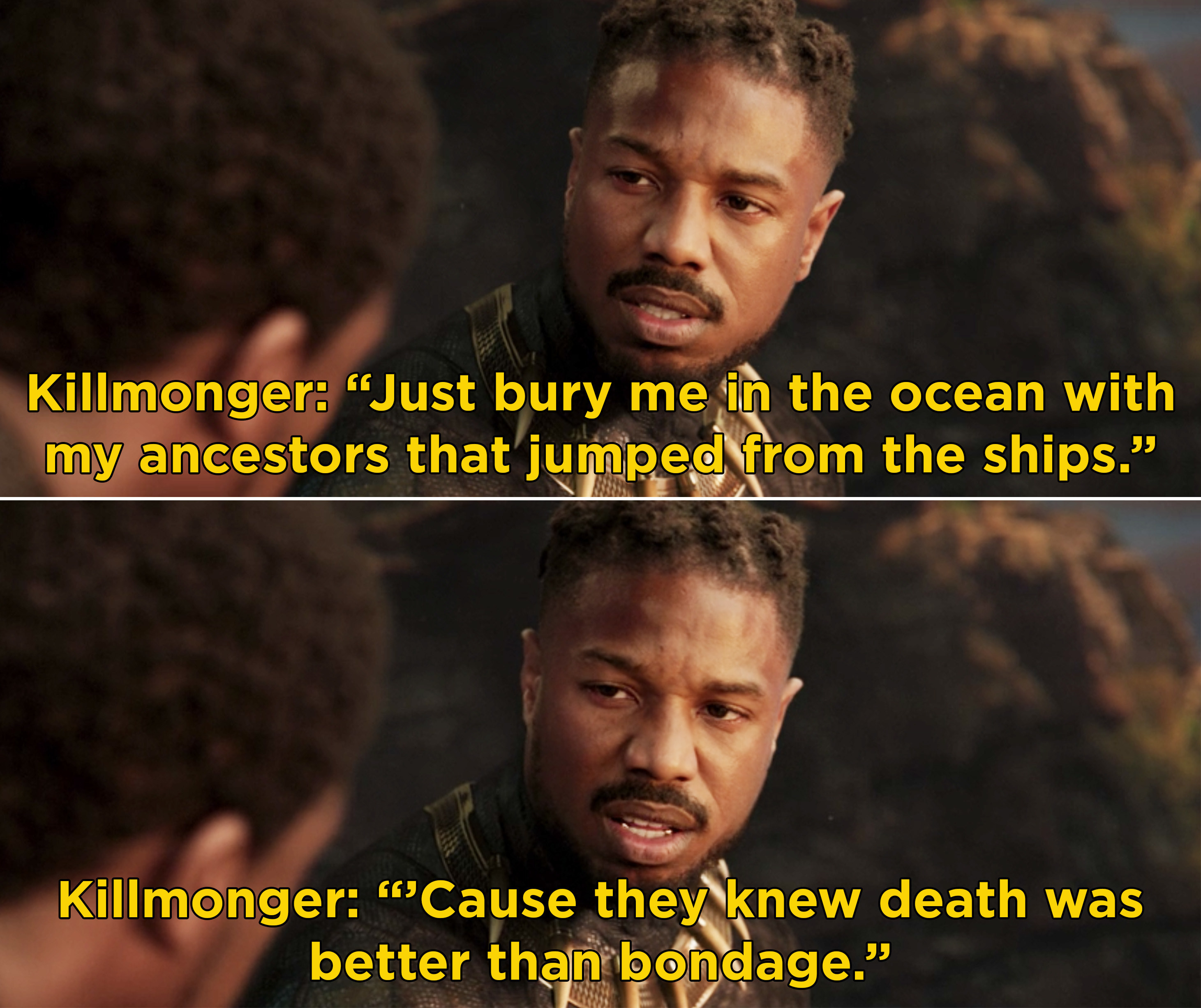 """Killmonger saying, """"Just bury me in the ocean with my ancestors that jumped from the ships. 'Cause they knew death was better than bondage"""""""