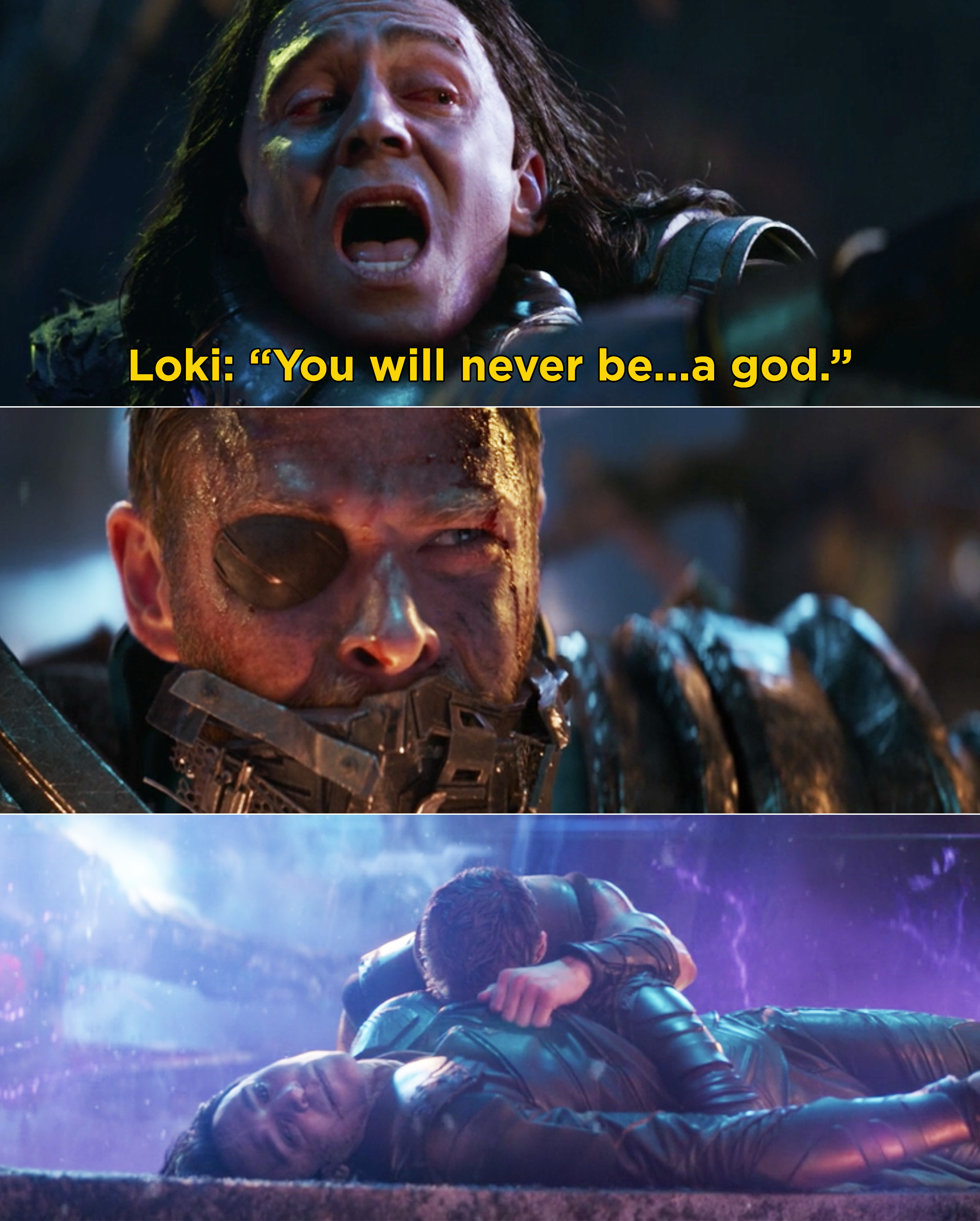 """Loki getting choked by Thanos and saying, """"You will never be...a god"""" and Thor crying over Loki's dead body"""