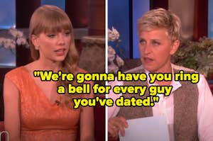"""We're gonna have you ring a bell for every guy  you've dated."""