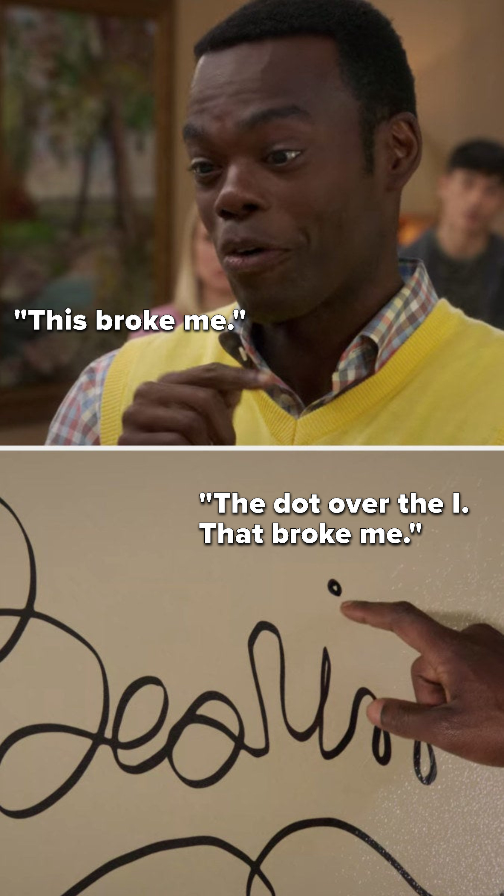 """Chidi says, """"This broke me, the dot over the I, that broke me"""""""