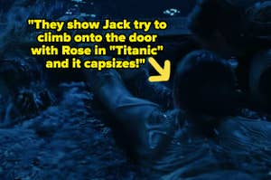 """Jack trying to climb onto the door in Titanic with text reading, """"They show Jack try to climb onto the door in Titanic and it capsizes!"""""""