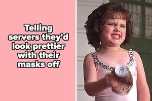 """""""Telling servers they'd look prettier with their masks off"""" with a reaction image of Darla from The Little Rascals crushing a soda can in anger"""