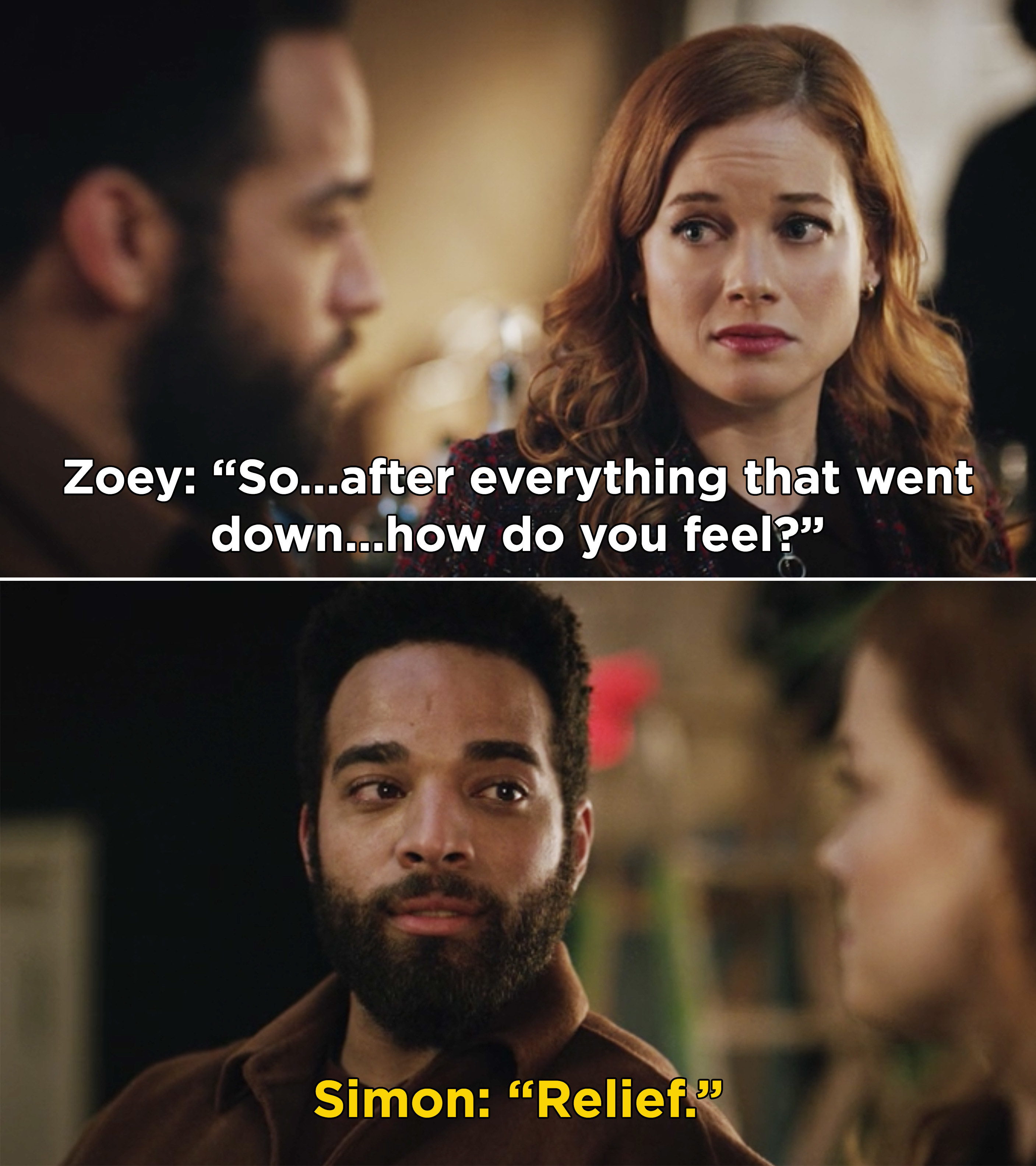 """Zoey asking Simon how he feels and Simon saying, """"Relief"""""""