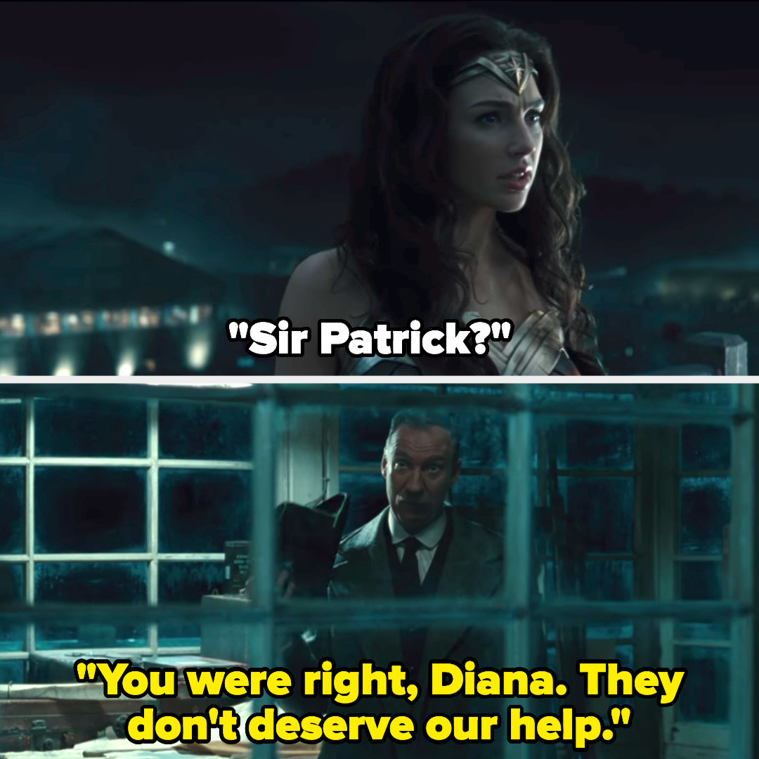 "Diana says ""Sir Patrick?"" and he says, ""You were right, Diana. They don't deserve our help"""