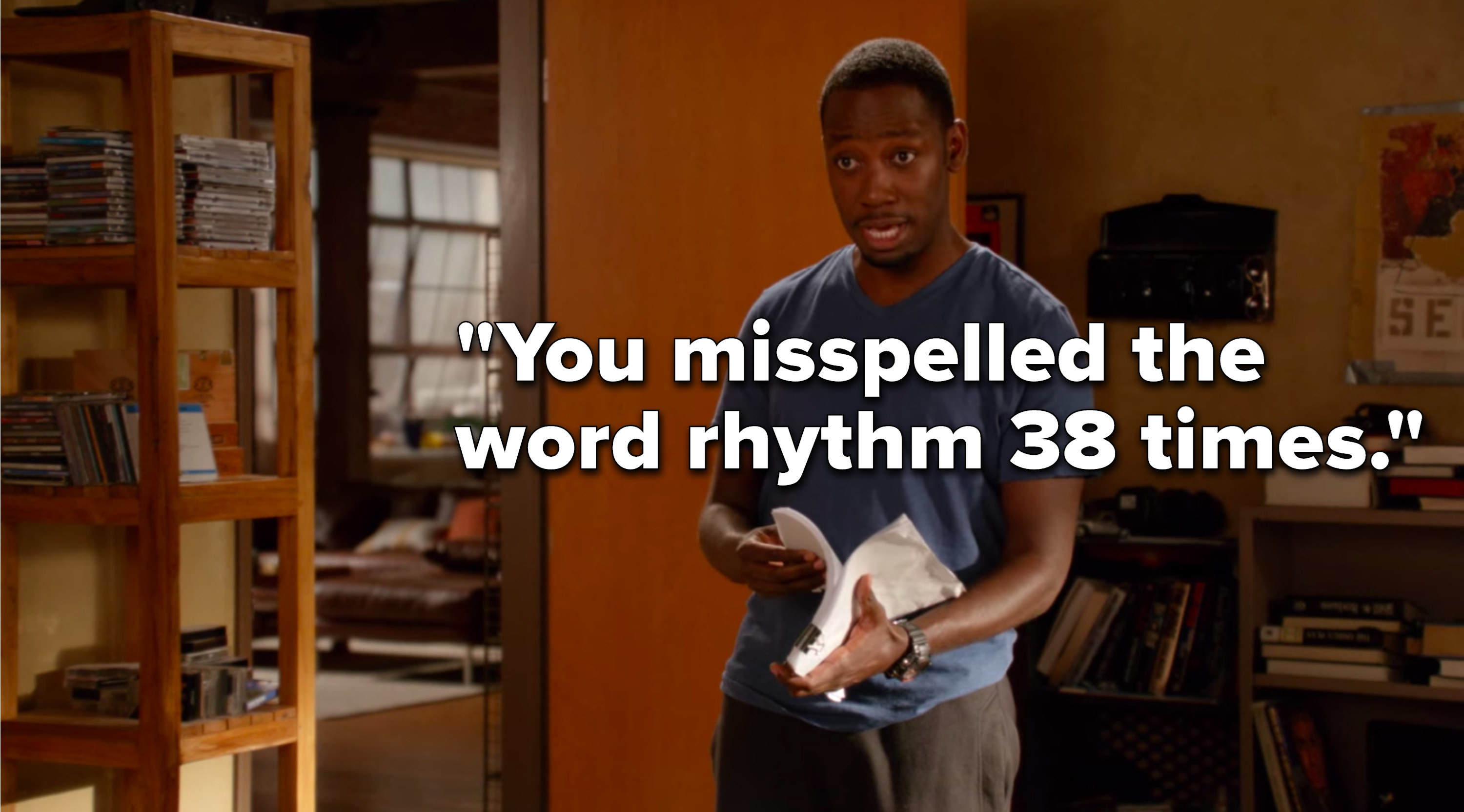 "Winston from ""New Girl"" saying, ""You misspelled the word rhythm 38 times"""