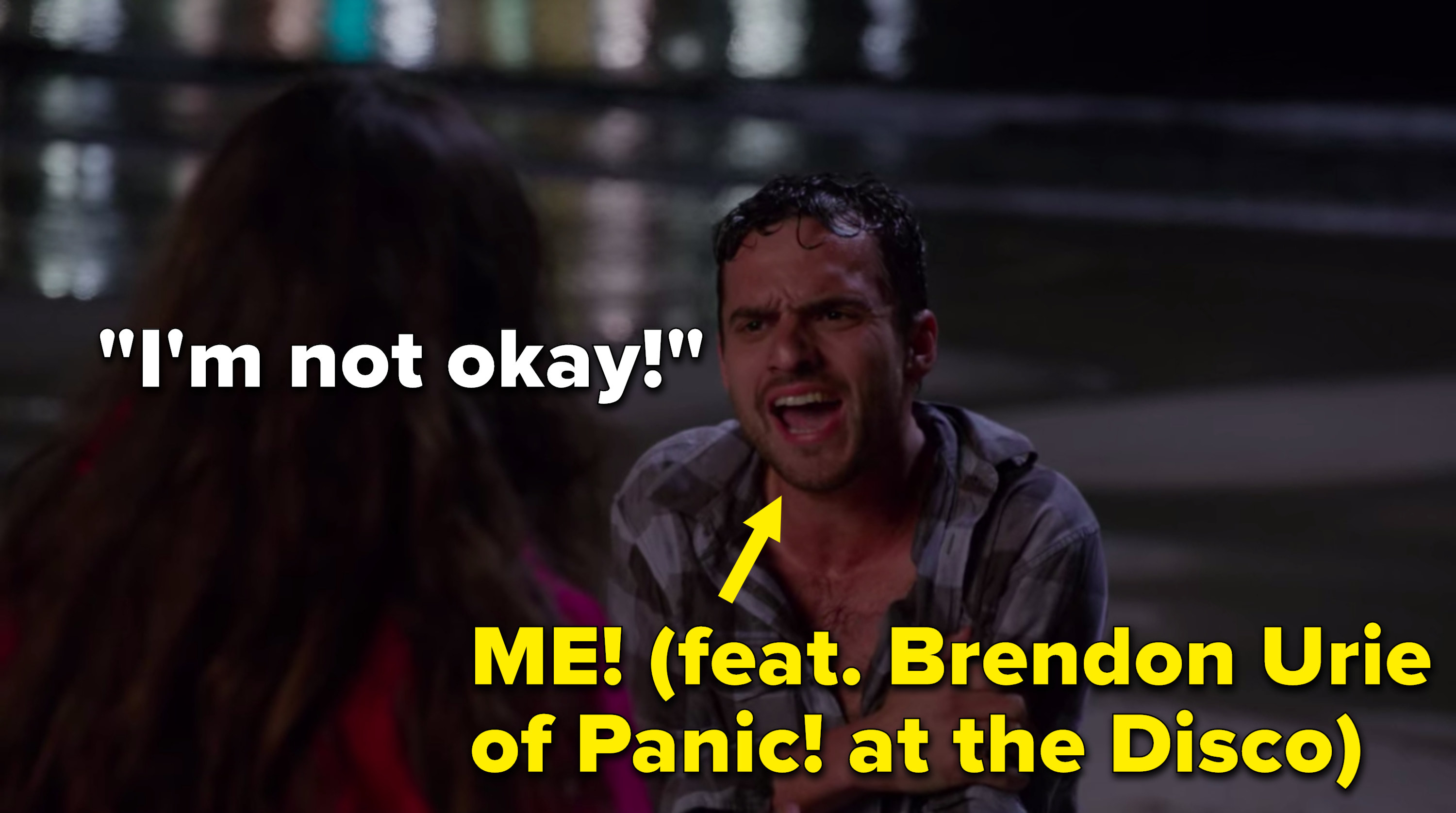 "Nick from ""New Girl"" saying, ""I'm not okay"" on the beach is Me (featuring Brendon Urie of Panic at the Disco)"