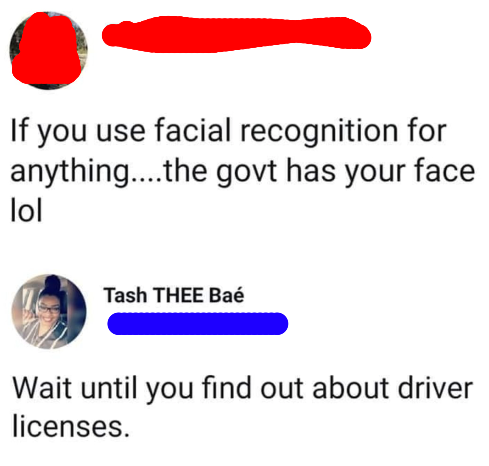 person who says the governement can track your face if you use face id and the other person says have you heard of drivers licenses