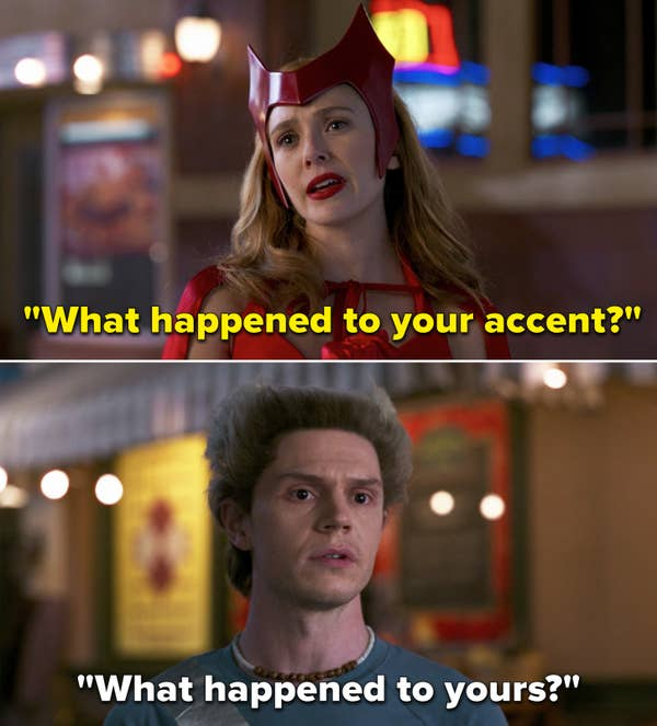 """Wanda asks Pietro about where his accent went to which he replies """"What happened to yours?"""""""