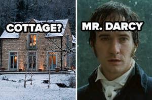cottage? mr darcy