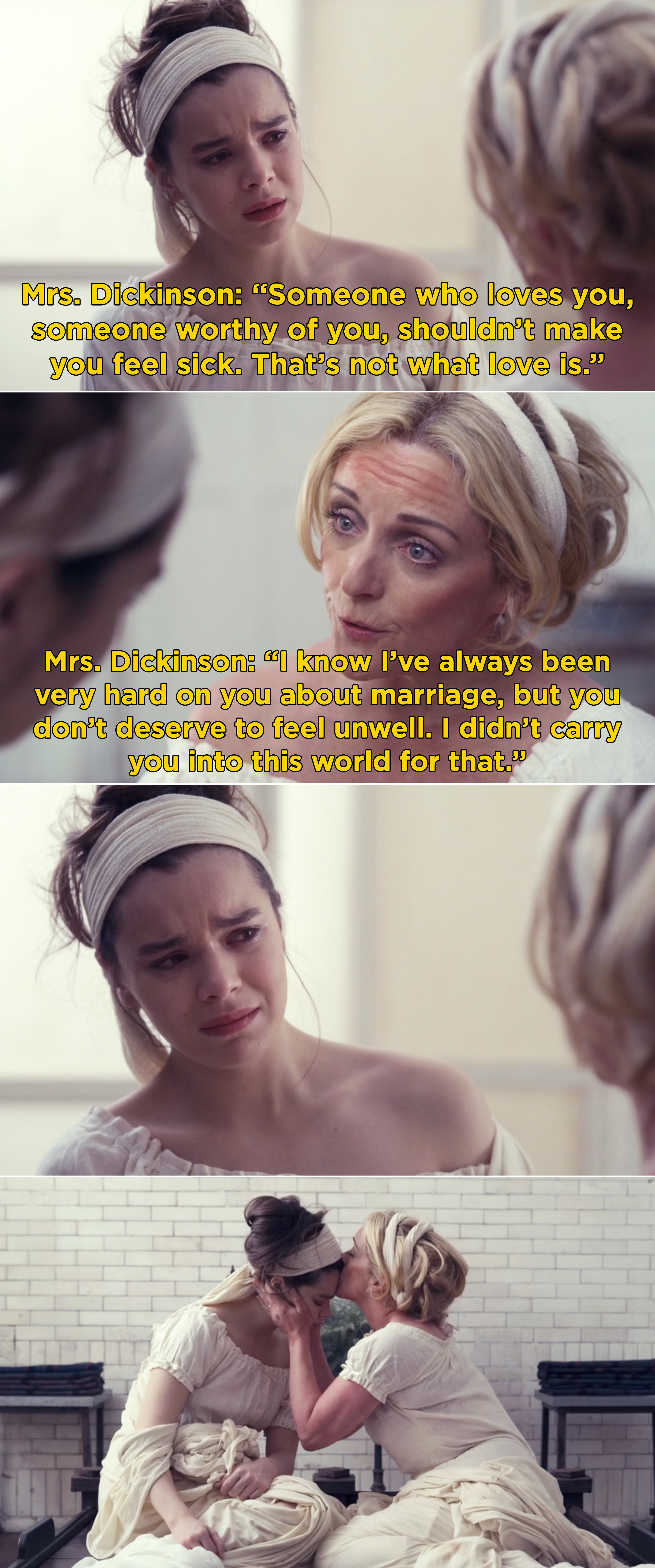 Mrs. Dickinson telling Emily that someone who loves you shouldn't make you feel sick and she is too special to feel this way