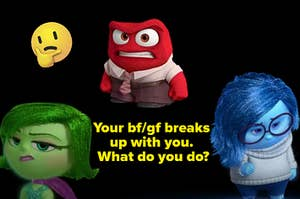 """Disgust is on the left with Sadness on the right and a caption that reads: """"Your bf/gf breaks up with you. What do you do?"""""""