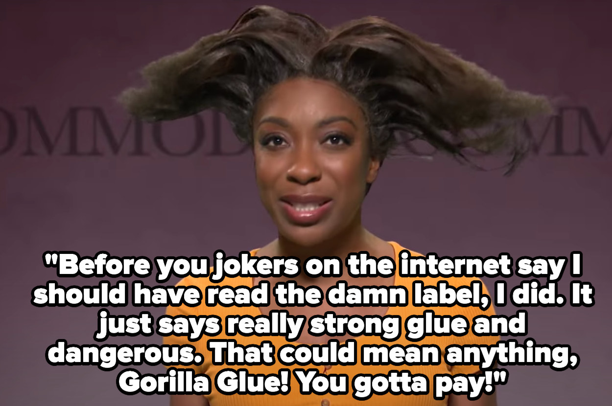 """A woman talks about how she read the damn label and says """"It just says really strong glue and dangerous. That could mean anything, Gorilla Glue! You Gotta pay!"""""""