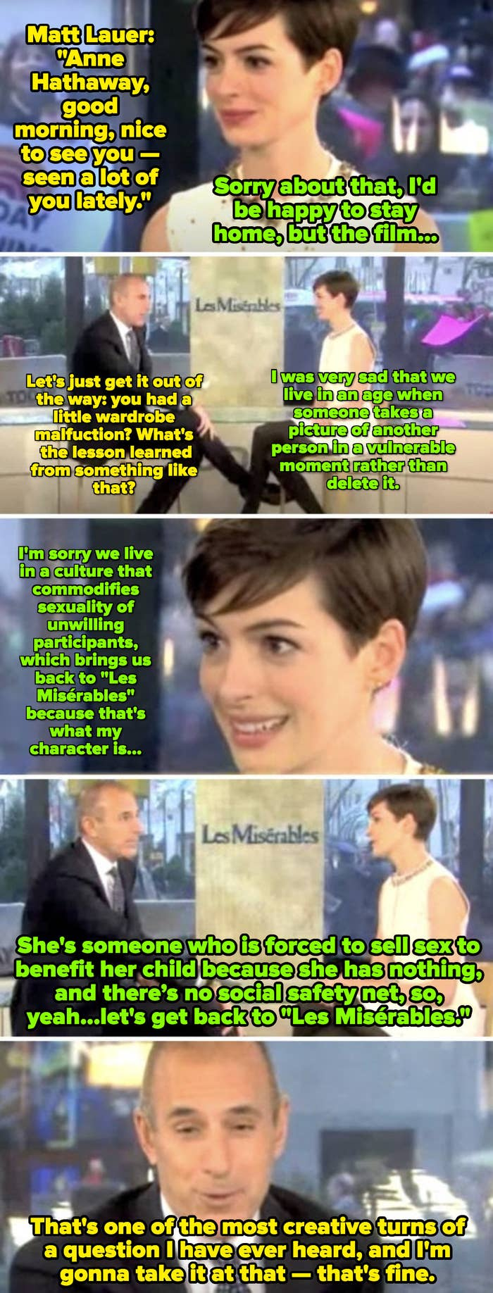 """Matt Lauer commenting on Anne Hathaway's paparazzi picture while she's visibly uncomfortable and trying to talk about her movie, """"Les Misérables"""""""