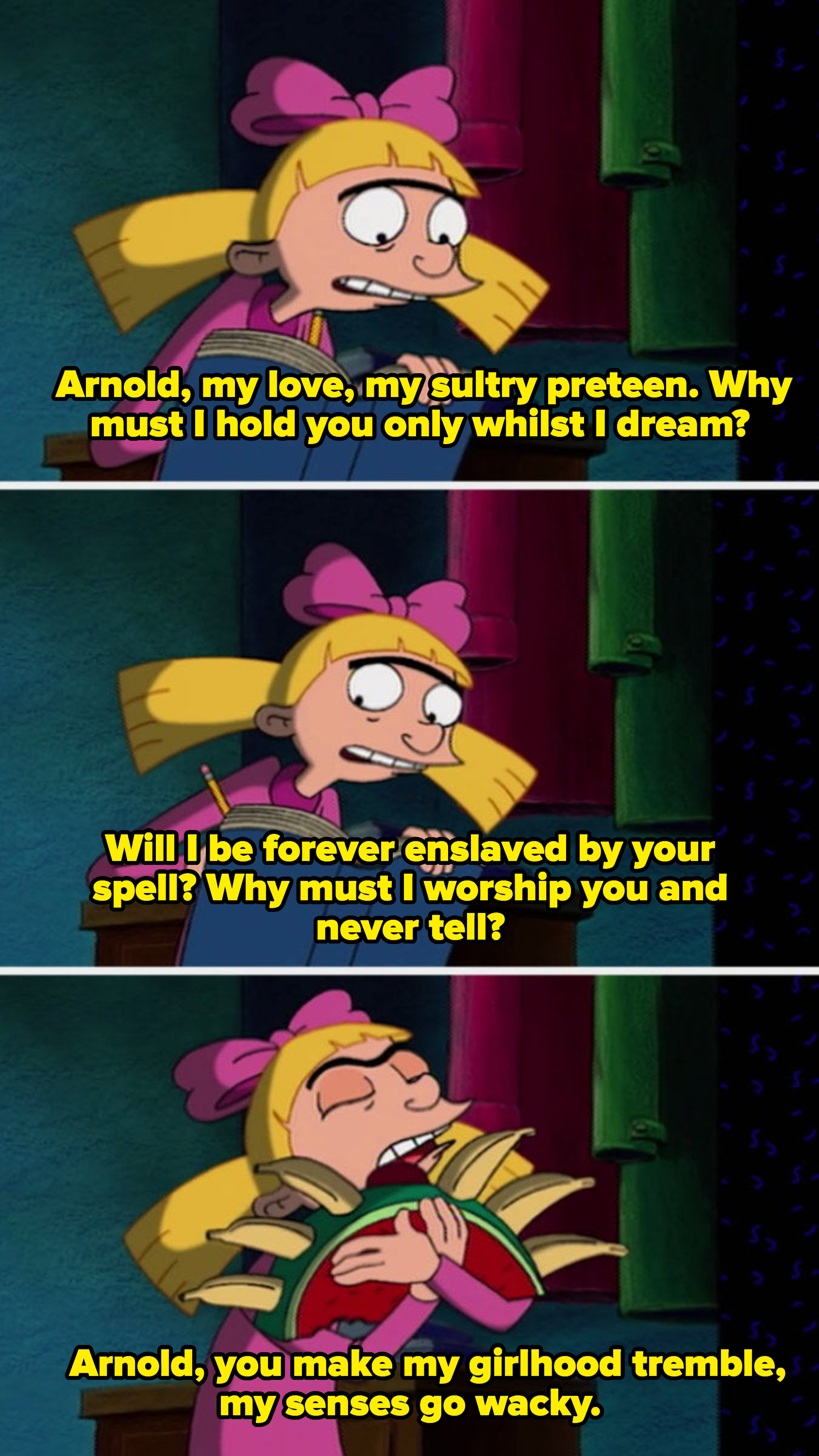"""Helga reciting her poem, """"Arnold, my love, my sultry preteen. Why must I hold you only whilst I dream? Will I be forever enslaved by your spell? Why must I worship you and never tell? Arnold, you make my girlhood tremble, my senses go wacky."""""""