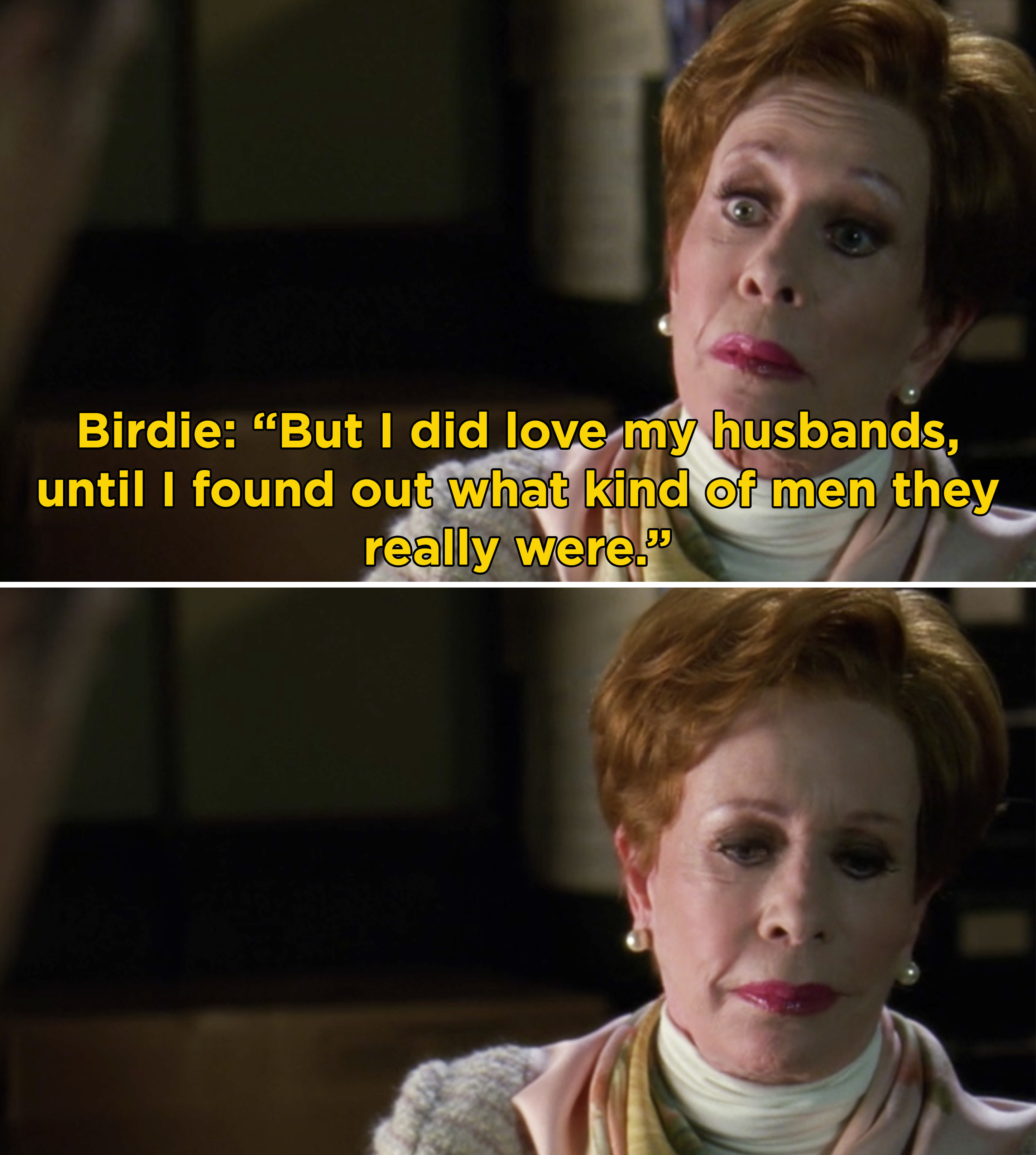 "Birdie saying, ""But I did love my husbands, until I found out what kind of men they really were"""