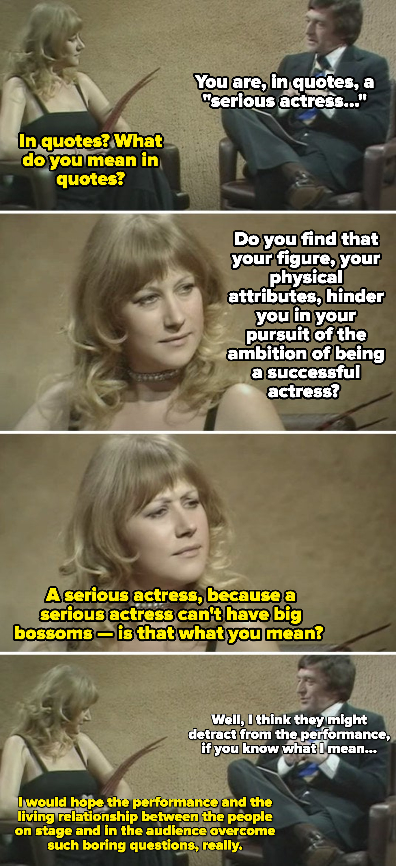 """Helen Mirren responding to the male reporter's inappropriate comment about her breasts, saying: """"I would hope the performance and the relationship between the people on stage and in the audience overcome such boring questions"""""""