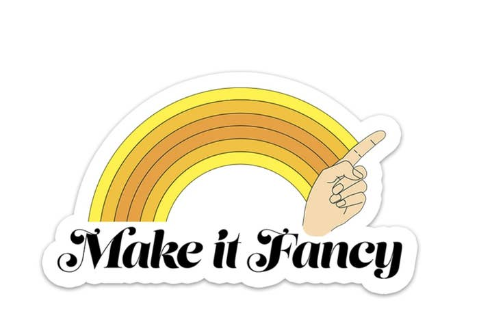 """sticker of rainbow and text that reads """"make it fancy"""""""