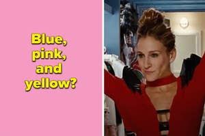 """A label is on the left that reads: """"Blue, pink, and yellow?"""" with Carrie Bradshaw on the right"""