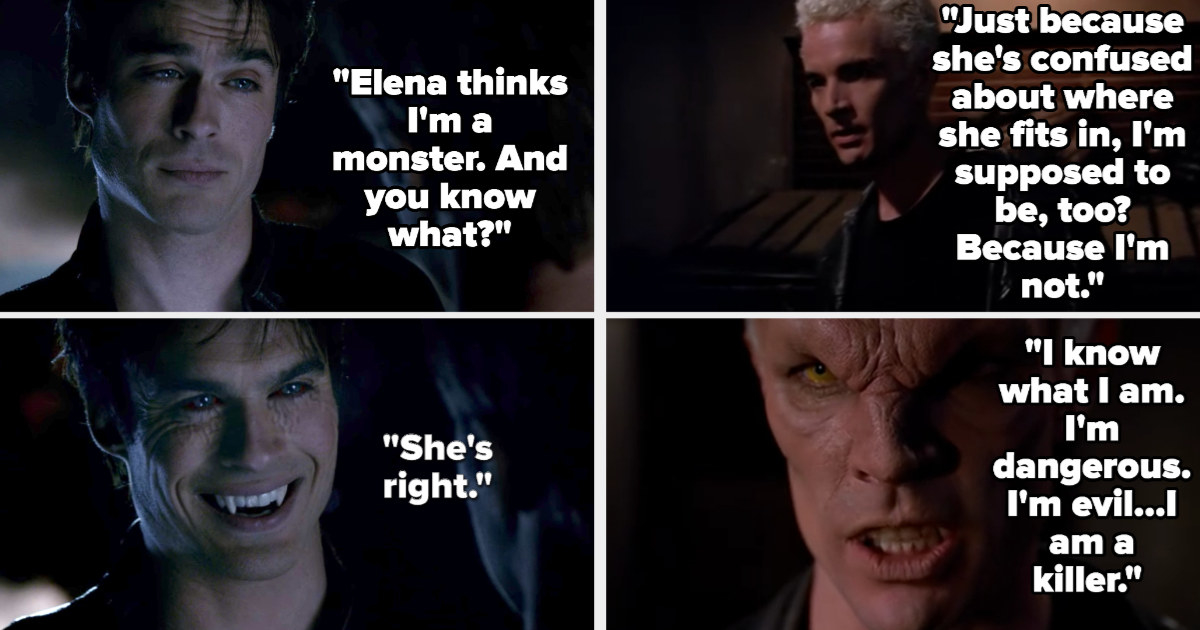 Damon tells Aaron Elena thinks he's a monster, and she's right, before vamping out. Spike tells a girl that he's an evil killer, then vamps out