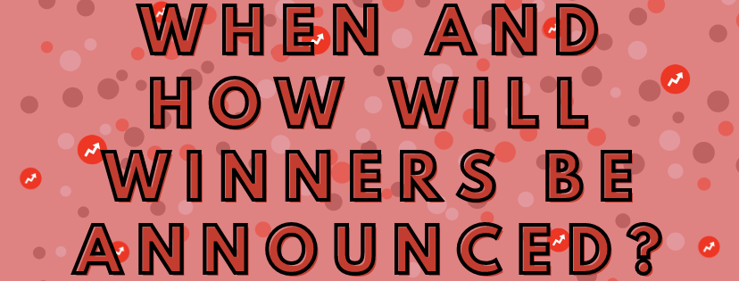 when and how will winners be announced?