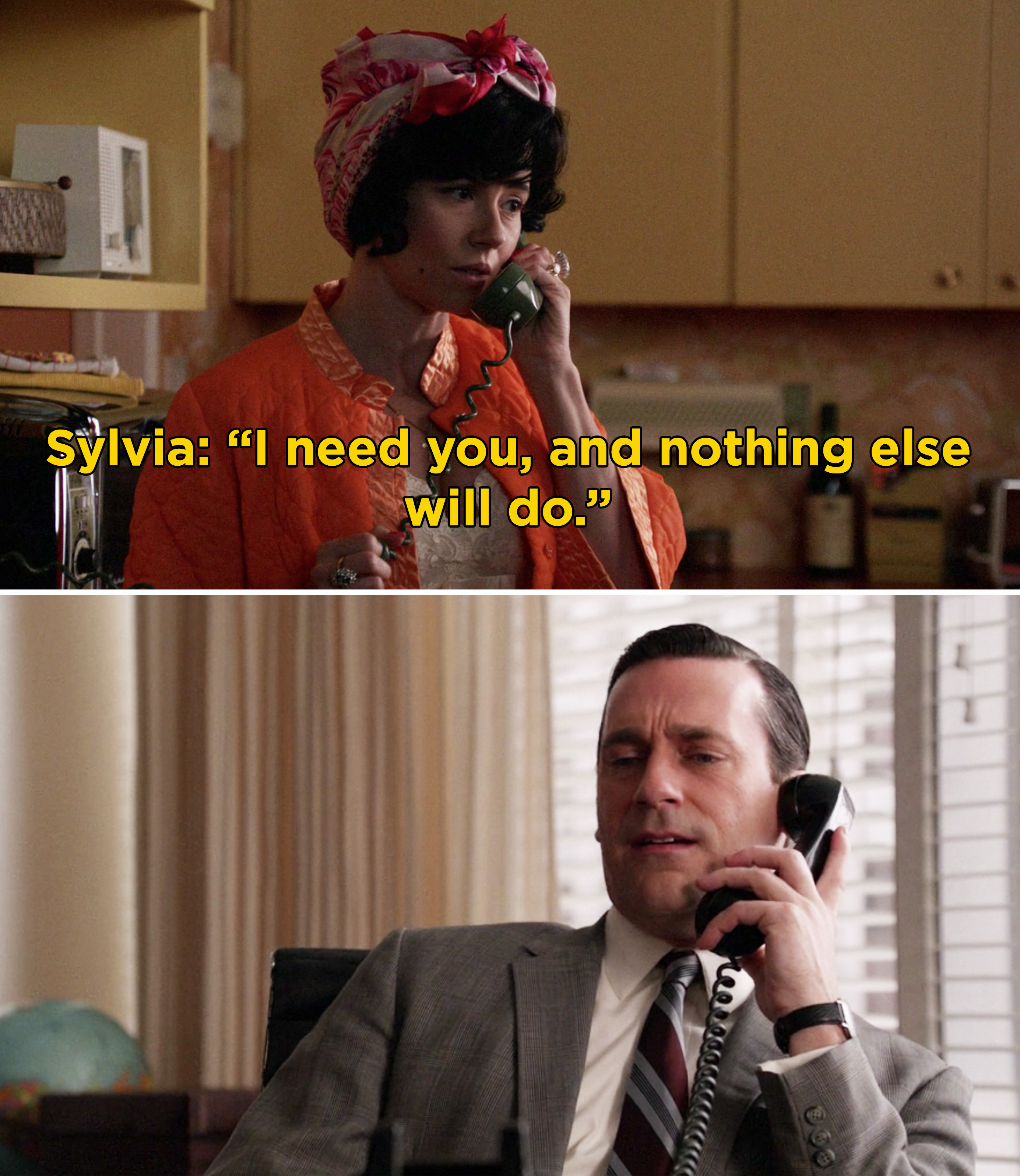 "Sylvia, on the phone with Don, saying, ""I need you, and nothing else will do"""