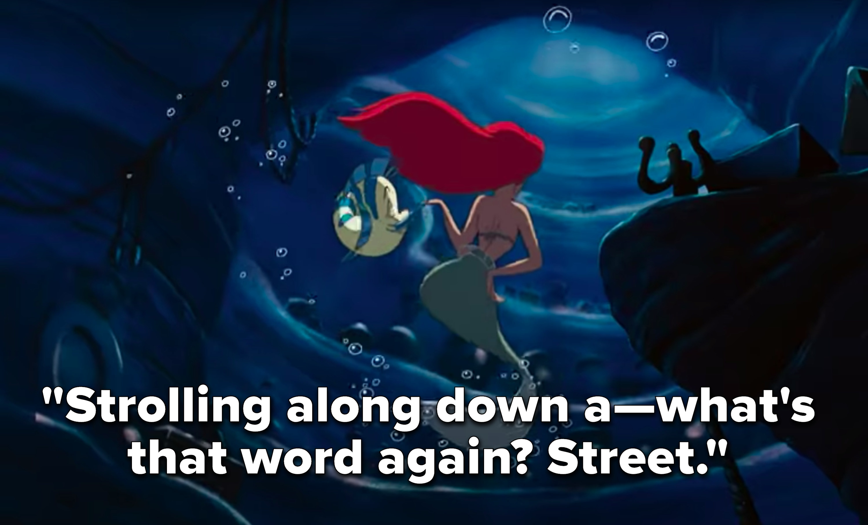 "Ariel sings, ""Strolling along down a—what's that word again? Street"""