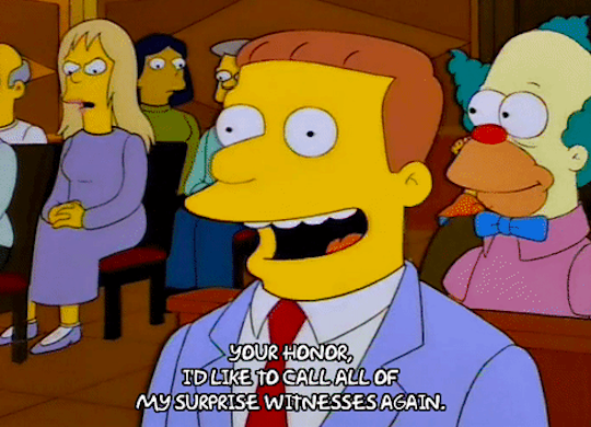 """Lawyer on """"The Simpsons"""": """"Your honor I'd like to call of my surprise witnesses again"""""""