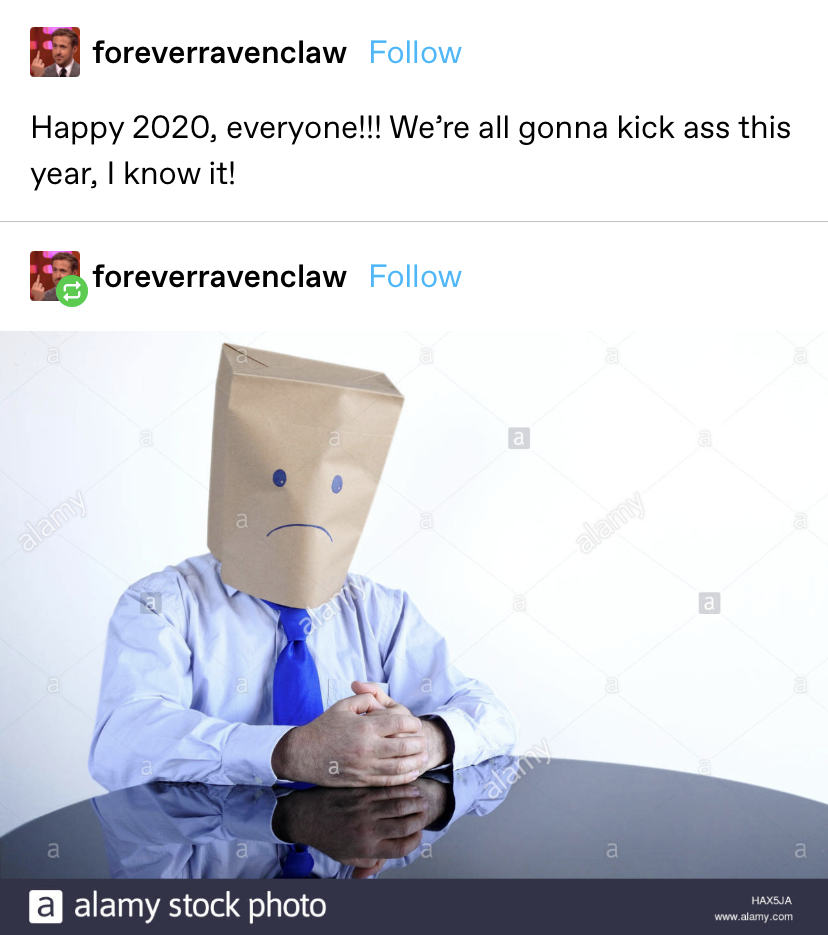 """""""Happy 2020, everyone!! We're all gonna kick ass this year, I know it!"""" with a photo added of a man in a paper bag hat with a sad face on it"""
