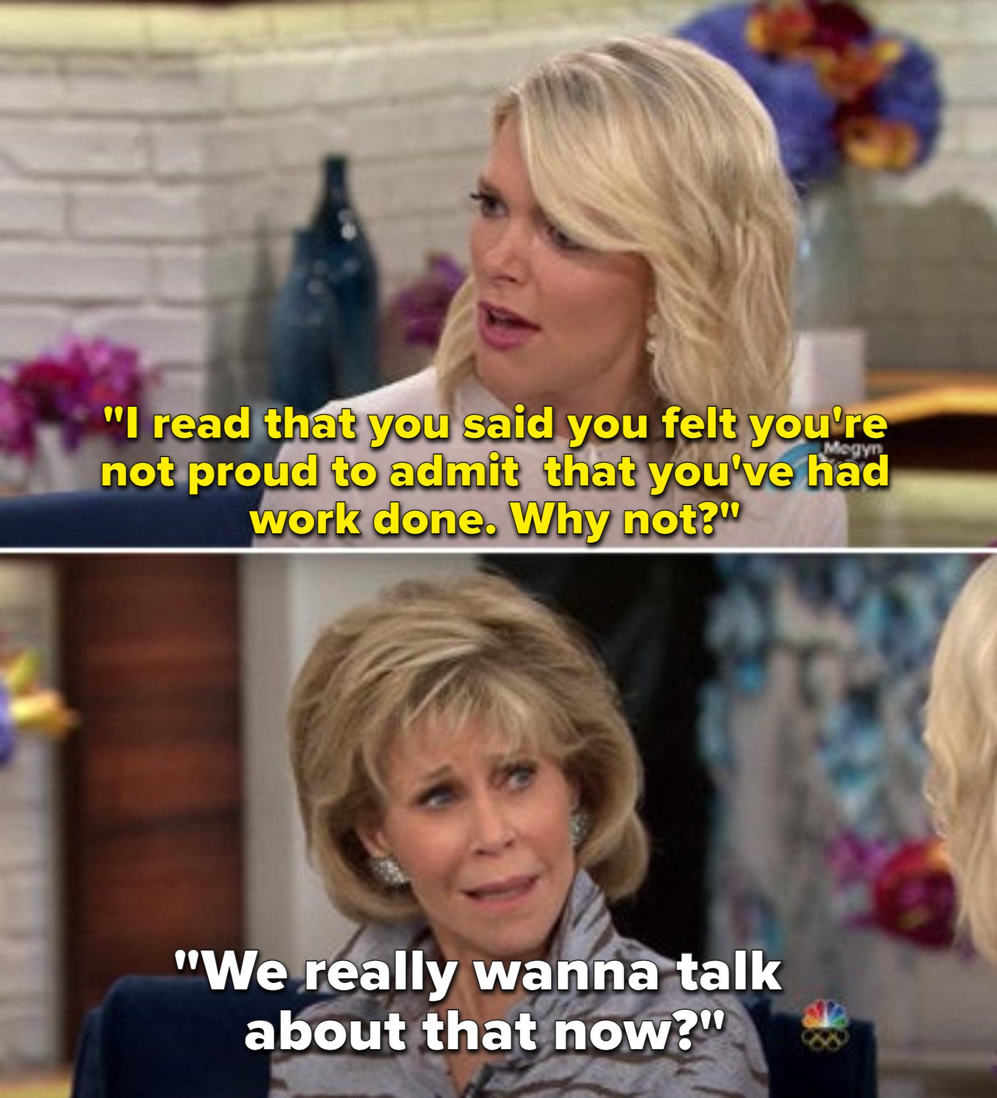 Megyn Kelly asking Jane Fonda about her plastic surgery
