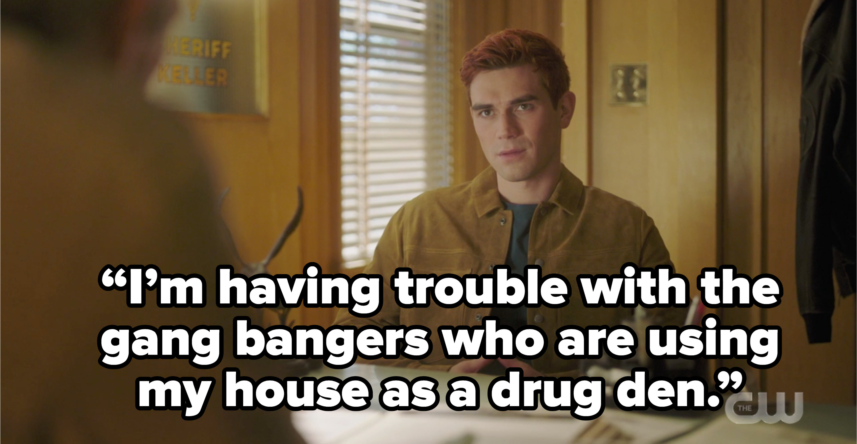 Archie saying I'm having trouble with the gang bangers who are using my house as a drug den