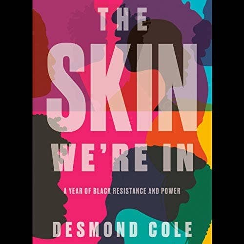 The cover of Desmond Cole's book The Skin We're In
