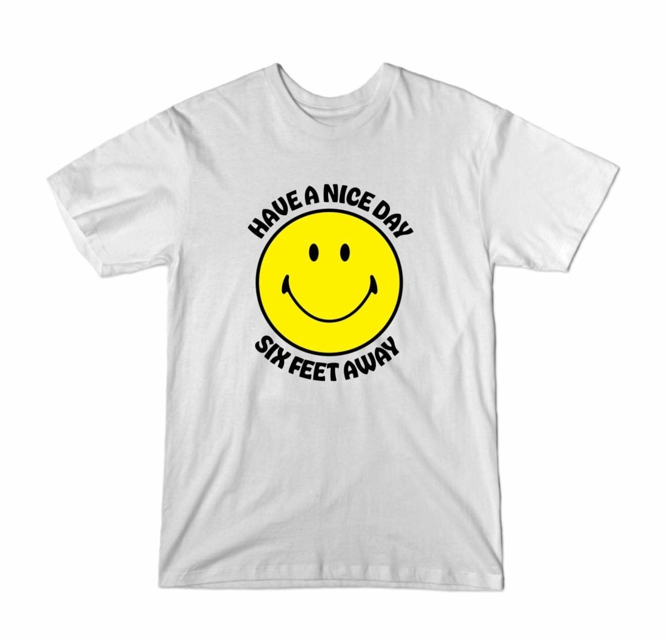 the white buzzfeed have a nice day six feet away t-shirt