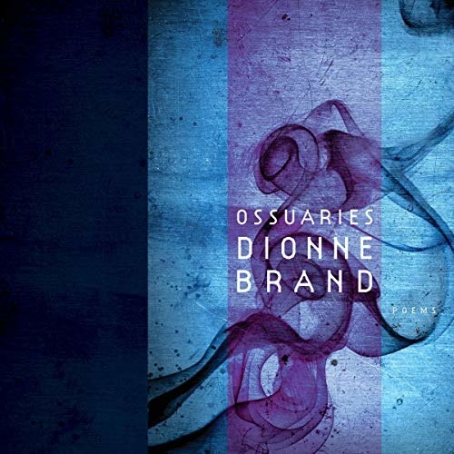 The cover of Dionne Brand's book Ossuaries