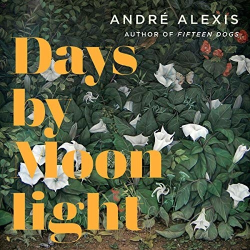 The cover of Andre Alexis' book Days by Moonlight