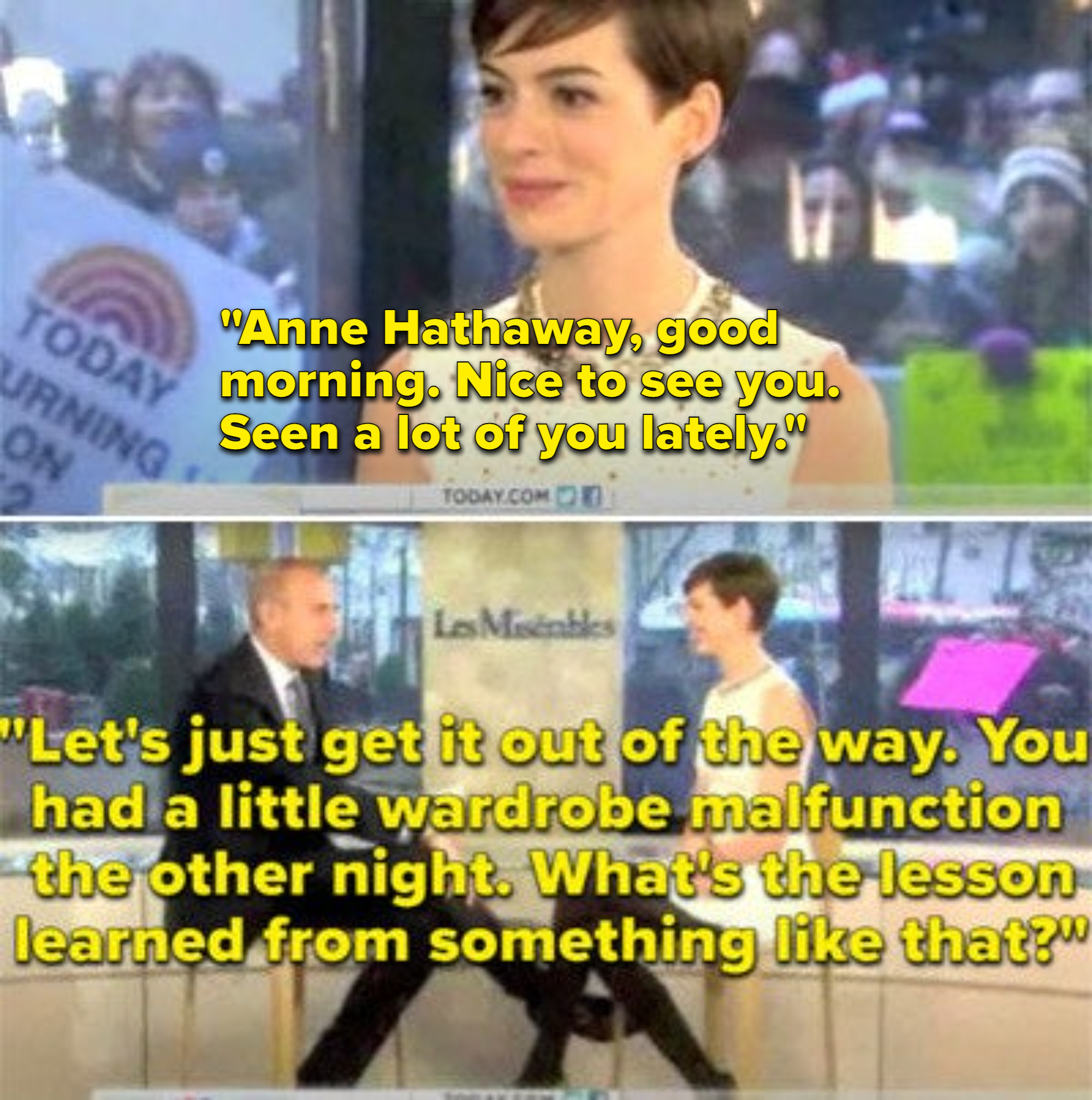 Matt Lauer asking Anne Hathaway what she learned from the paparazzi taking a photo of under her skirt