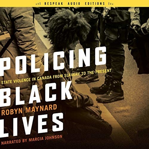 The cover of Robyn Maynard's book Policing Black Lives