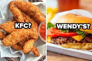 KFC? Wendys?
