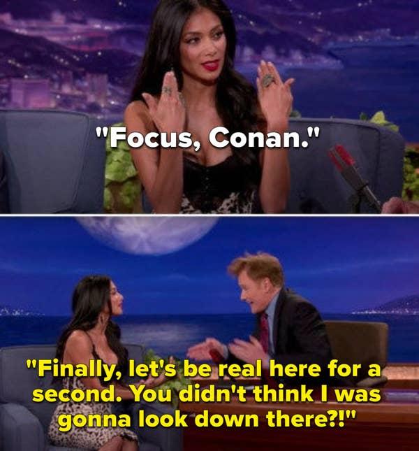 Nicole Scherzinger meminta Conan untuk fokus pada apa yang dia katakan dan bukan pada dadanya