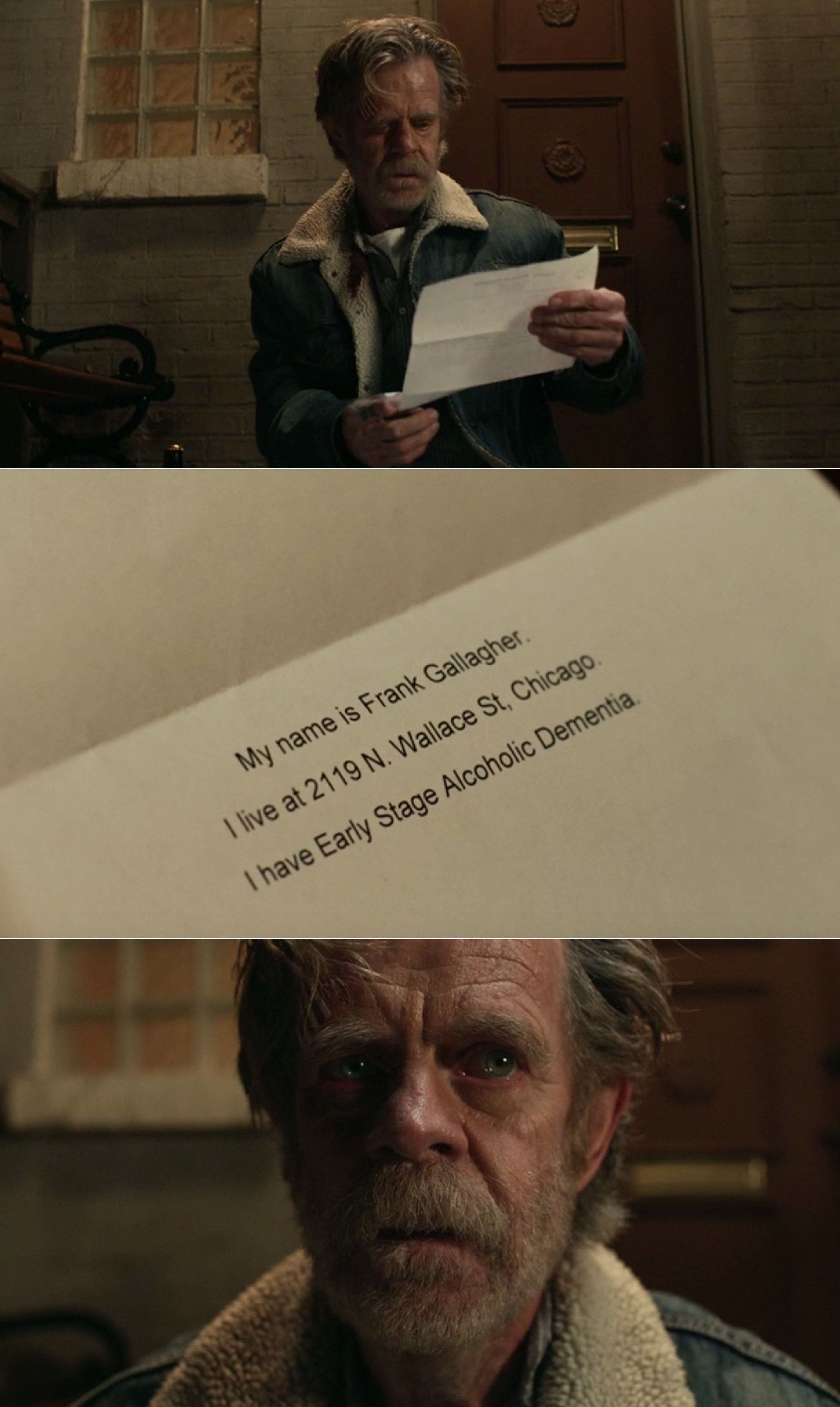"""Frank reading a note that says, """"My name is Frank Gallagher. I live at 2119 N. Wallace St, Chicago. I have Early Stage Alcoholic Dementia"""""""
