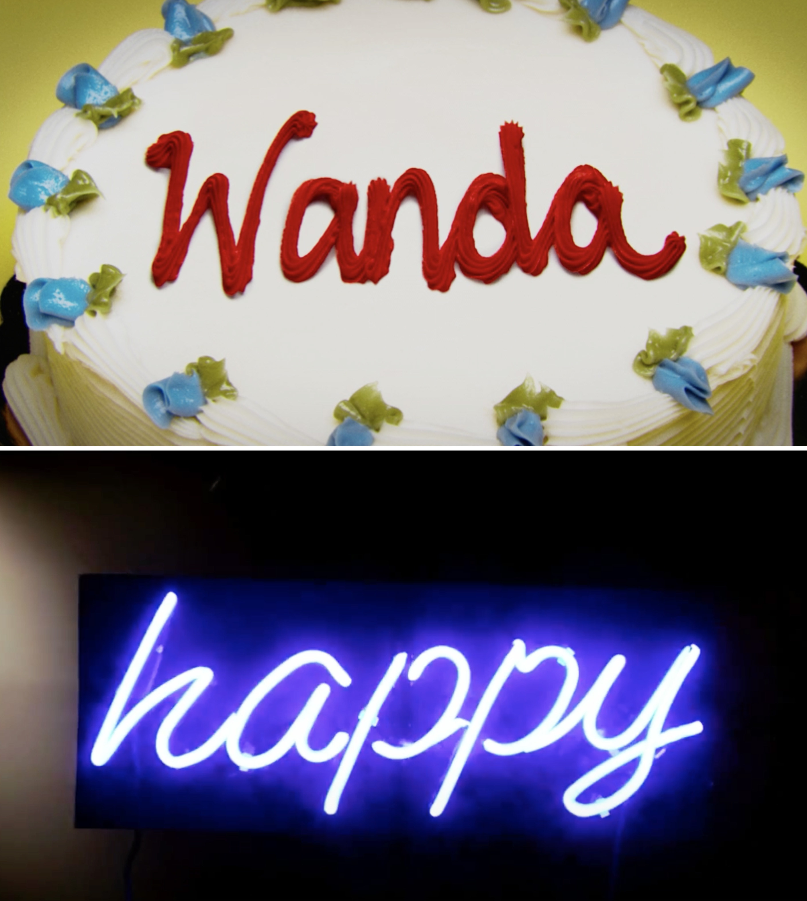 "A birthday cake that says ""Wanda"" vs. a neon sign that says ""Happy"""