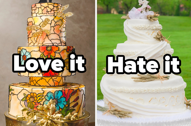 Say I Hate It Or I Love It To These Wedding Cakes And Well Reveal When Youll Get Married