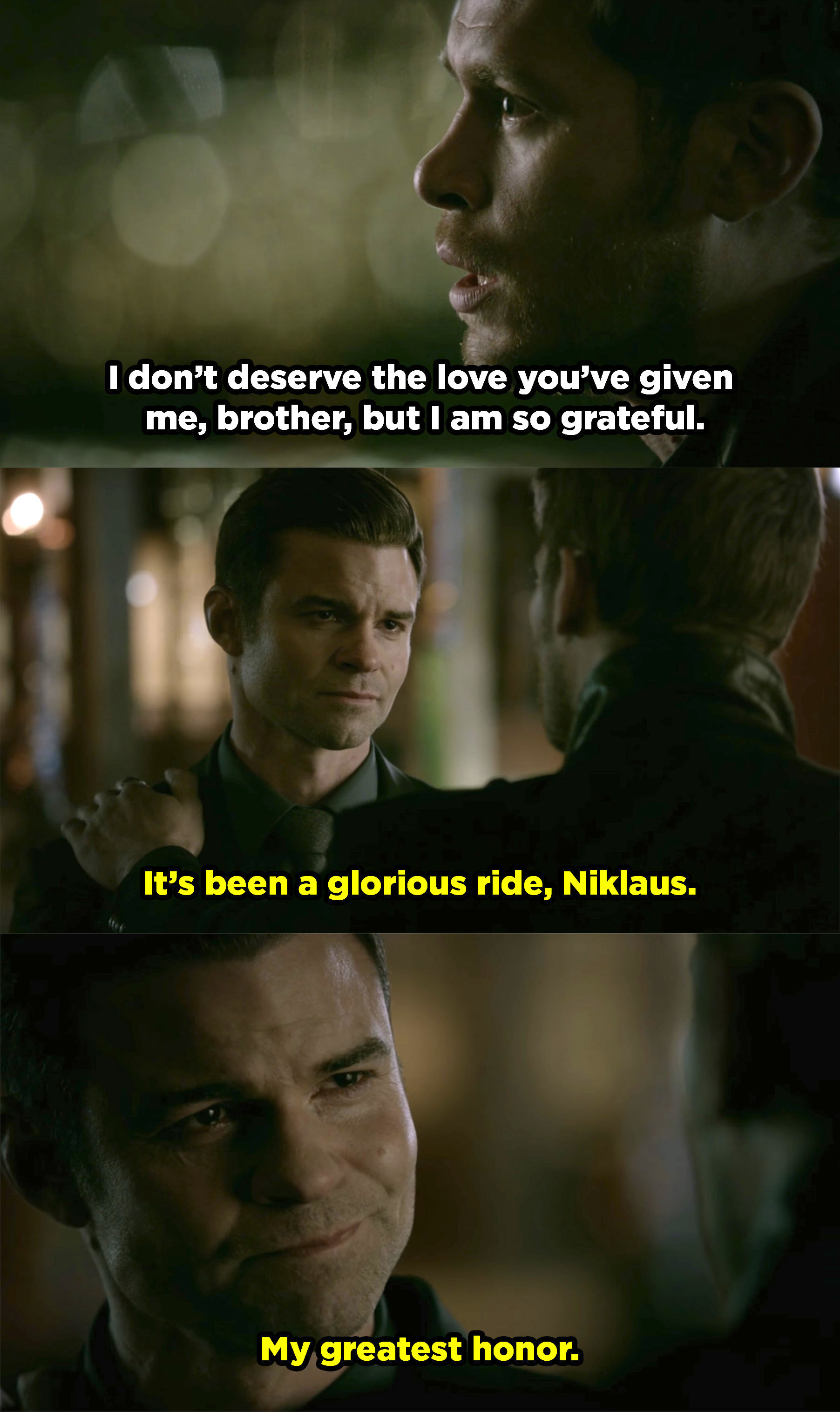 "Klaus thanking Elijah for being such a great brother and helping him out for so many years, and Elijah responds ""My greatest honor."""