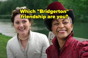 """Two women are sitting on a bench, smiling, with a caption: """"Which Bridgerton friendship are you?"""""""