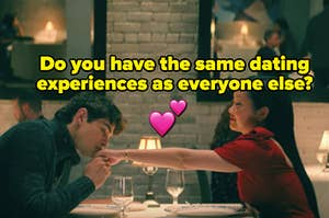 """Two people are sitting at a table on a date labeled, """"Do You Have The Same Dating Experiences As Everyone Else"""""""