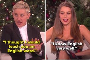 Ellen DeGeneres telling Sofia Vergara that she wants to teach her an English word