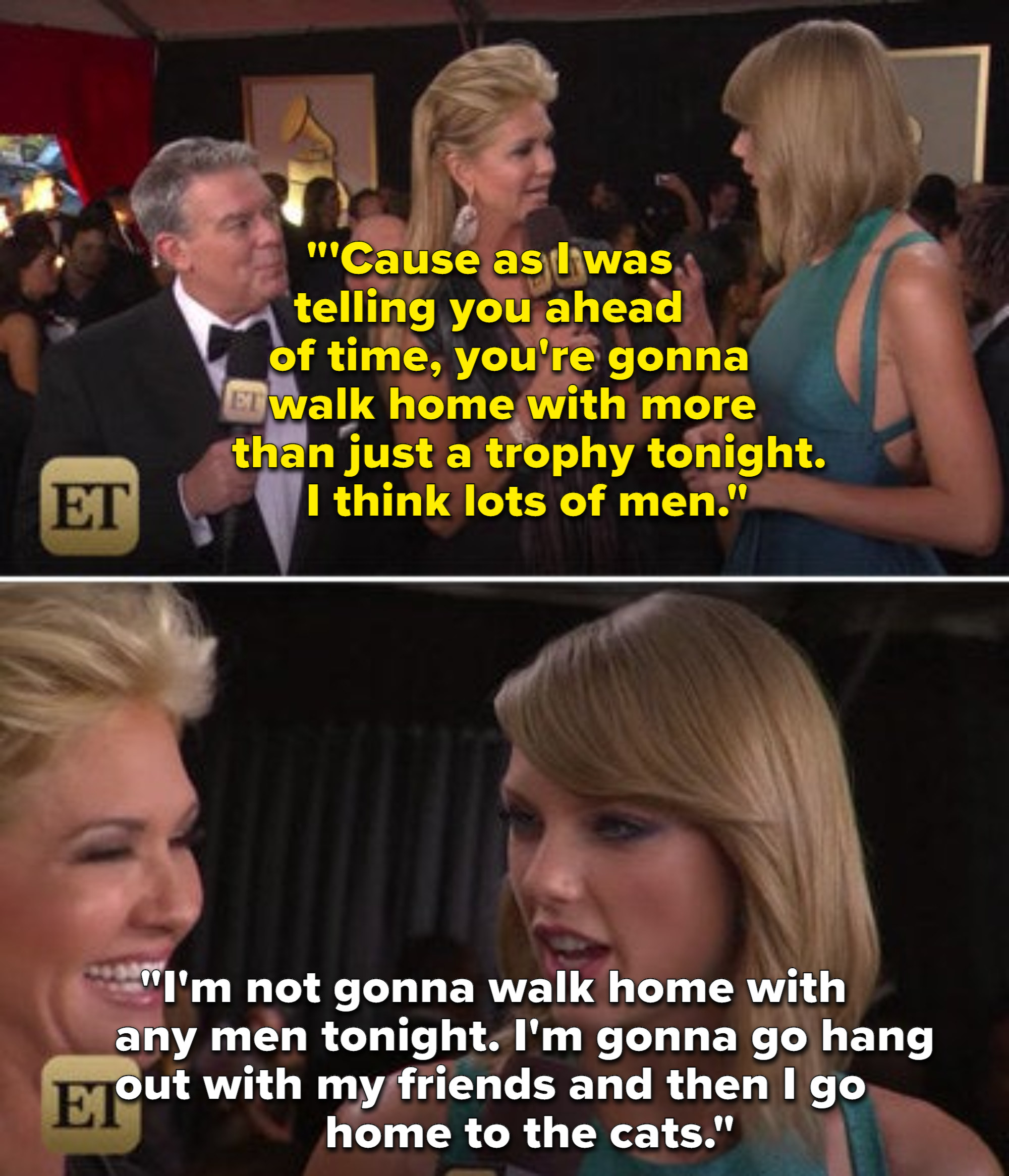 An interviewer telling Taylor she will leave with a lot of men tonight