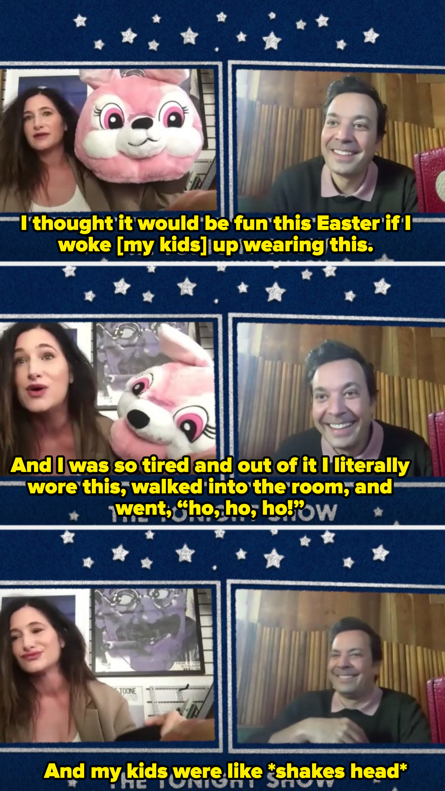 "Her wanting to surprise her kids on Easter with a bunny costume but being so tired that she accidentally said ""ho ho ho!"""