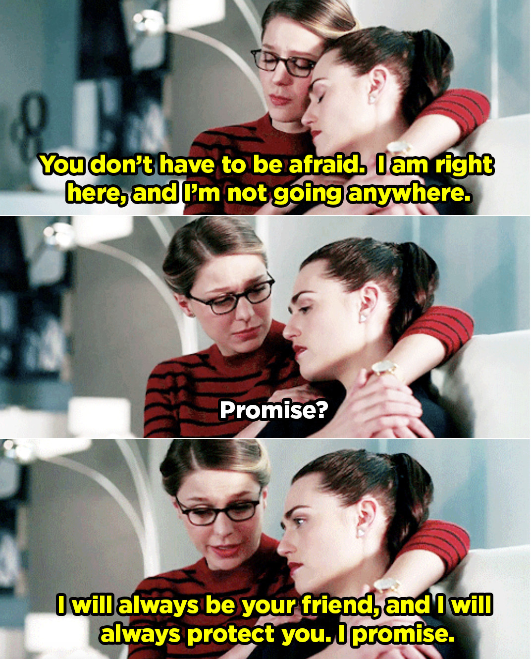 Kara promising to Lena that she will always be there to protect her.
