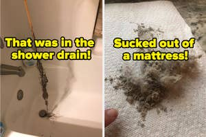 L: Drain snake with a huge wad of hair on it R: Huge pile of dust and dirt that was vacuumed out of a mattress