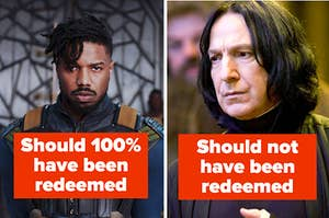"Killmonger from the MCU labeled ""Should 100% have been redeemed"" and Snape from Harry Potter labeled ""Should not have been redeemed"""